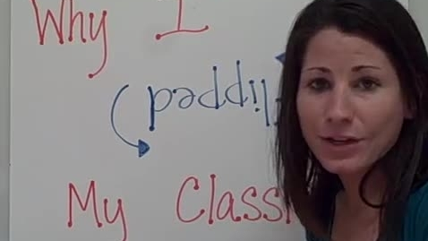 Thumbnail for entry Why I Flipped My Classroom