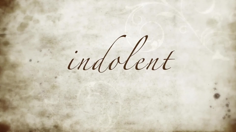 """Thumbnail for entry WordCast 2016: """"Indolent"""""""
