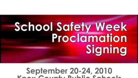 Thumbnail for entry School Safety Week Proclamation Signing