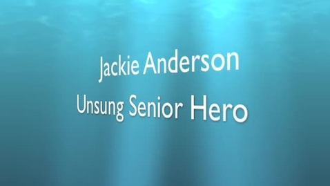 Thumbnail for entry Jackie Anderson-Unsung Senior Hero