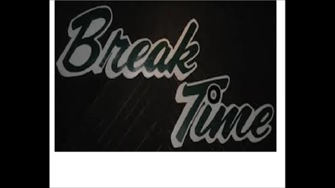 Thumbnail for entry Break Time