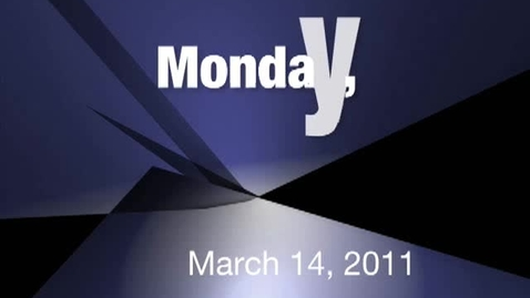 Thumbnail for entry Monday, March 14, 2011