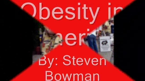 Thumbnail for entry Obesity by Steven Bowman