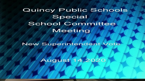 Thumbnail for entry Q.P.S.  School Committee New Superintendent Vote  2020