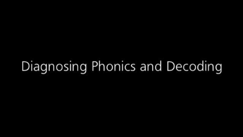 Thumbnail for entry Response to Intervention (RTI): Diagnosing Phonics and Decoding