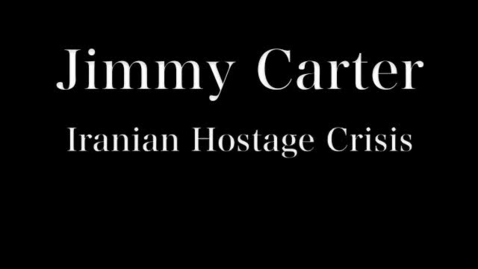 Thumbnail for entry Jimmy Carter and the Iranian Hostage Crisis