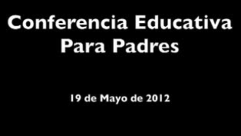 Thumbnail for entry Conferencia Educativa para Padres (Spanish Parent Summit)