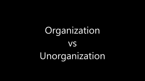 Thumbnail for entry Organization Vs Unorganization