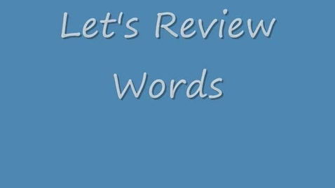 Thumbnail for entry Let's Review Words