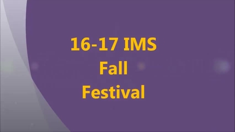 Thumbnail for entry 16-17 IMS Fall Festival