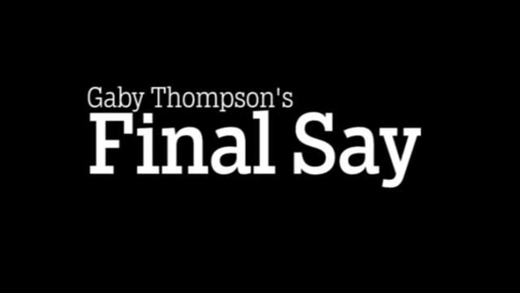 Thumbnail for entry Gaby Final Say