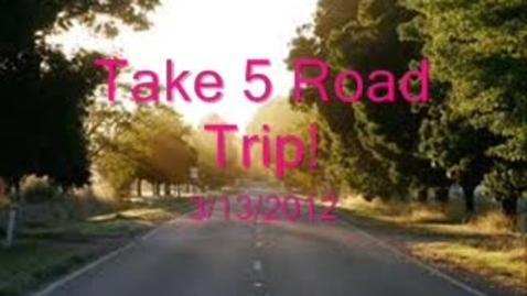 Thumbnail for entry Take 5 Road Trip! 3.13