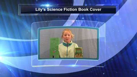 Thumbnail for entry Lily's Science Fiction Book Cover