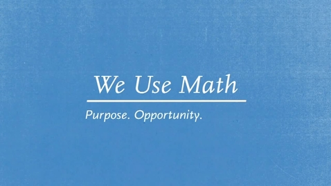 Thumbnail for entry We Use Math - Introduction