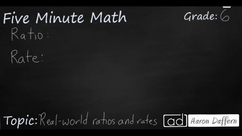 Thumbnail for entry 6th Grade Math Real-world Ratios and Rates