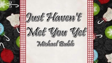 Thumbnail for entry Just Haven't Met You Yet