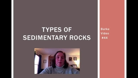 Thumbnail for entry Burke Video #44 Sedimentary Types