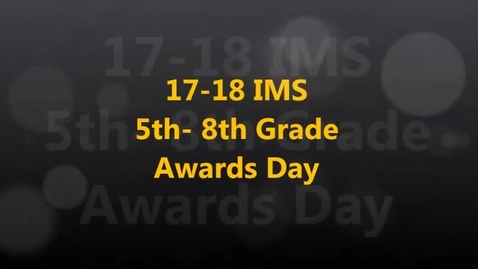 Thumbnail for entry 17-18 5th- 8th Grade Awards Day