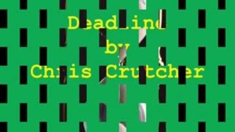 Thumbnail for entry DEADLINE, by Chris Crutcher