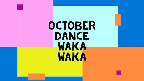 Thumbnail for entry October Dance - Waka Waka