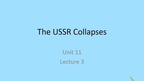Thumbnail for entry 20th: Lecture 11.3 - USSR Collapses