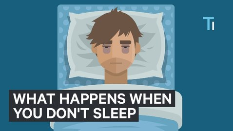 Thumbnail for entry What Happens To Your Body And Brain If You Don't Get Sleep | The Human Body