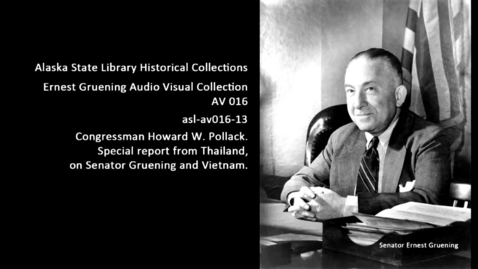 Thumbnail for entry Congressman Howard W. Pollack: Special report from Thailand