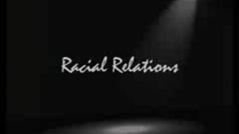 Thumbnail for entry  Racial relations