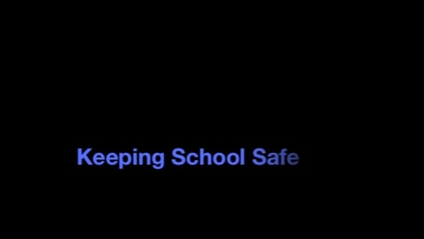 Thumbnail for entry Making School Safe
