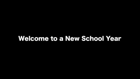Thumbnail for entry Welcome to a New School Year!