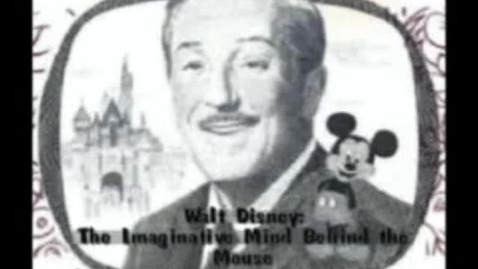 Thumbnail for entry Walt Disney: The Imaginative Mind Behind the Mouse