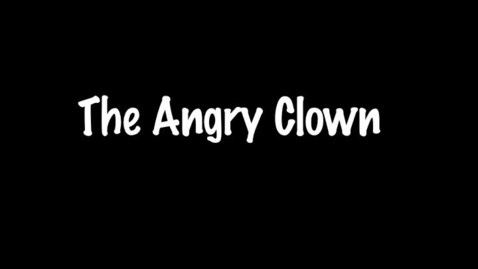 Thumbnail for entry The Angry Clown