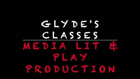 Thumbnail for entry Glyde's intro to media lit & play production - fall 2020