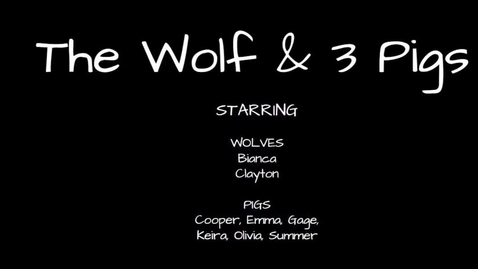 Thumbnail for entry The Wolf & the 3 Pigs