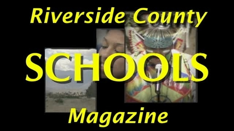 Thumbnail for entry Riverside County Schools Magazine 03