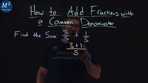 Thumbnail for entry How to Add Fractions with a Common Denominator | 3/5+1/5 | Part 1 of 5 | Minute Math