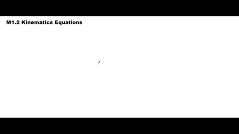 Thumbnail for entry Clip of M1.2 AP Physics C - Mechanics (Kinematics Equation)