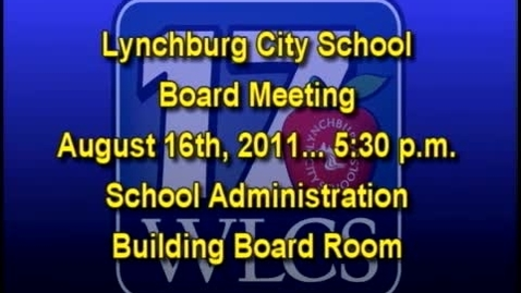 Thumbnail for entry 8-16-11 LCS Board Meeting