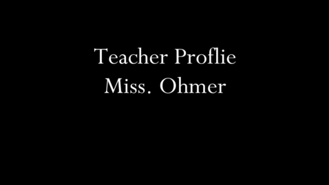 Thumbnail for entry Shanahan Teacher Profile - Miss. Ohmer
