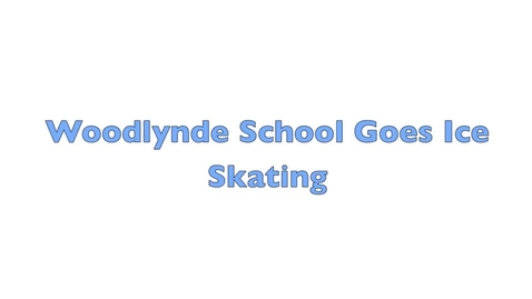 Thumbnail for entry Woodlynde Ice Skating Trip