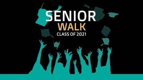 Thumbnail for entry 2021 Senior Walk