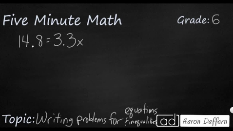 Thumbnail for entry 6th Grade Math Writing Problems for Inequalites and Equations