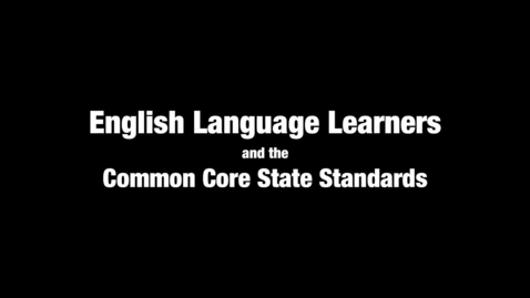 Thumbnail for entry Jana Echevarria: English Language Learners and the CCSS