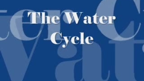 Thumbnail for entry Water Cycle