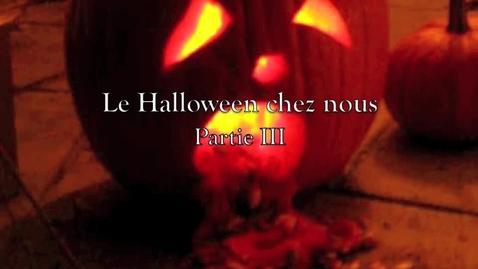 Thumbnail for entry Le Halloween chez nous, Part III