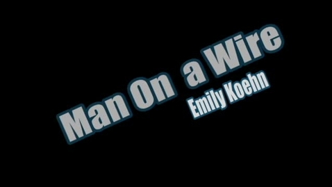 Thumbnail for entry Man on a Wire (WSCN 2009-2010)