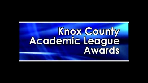 Thumbnail for entry Knox County Academic League Awards 2012