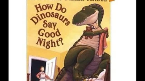 Thumbnail for entry How Dinosaurs Say Goodnight
