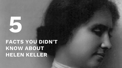 Thumbnail for entry 5 Fun Facts About Helen Keller