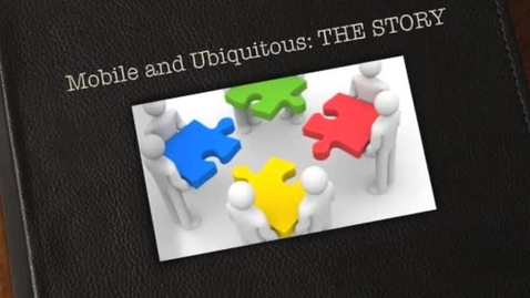 Thumbnail for entry Mobile and Ubiquitous: THE STORY